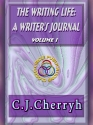 The Writing Life: A Writer's Journal - Vol 1 cover